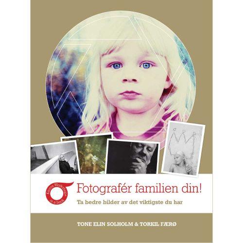 Fotografér familien din! – en workshopbok